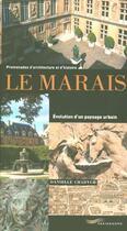 Couverture du livre « Le Marais, Evolution D'Un Paysage Urbain » de Danielle Chadych aux éditions Parigramme