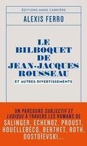 Couverture du livre « Le bilboquet de Jean-Jacques Rousseau et autres divertissements » de Alexis Ferro aux éditions Anne Carriere
