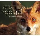 Couverture du livre « Sur les traces de goupil ; ruse et tendresse » de Limosani et Dumortier aux éditions Weyrich