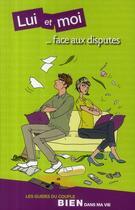 Couverture du livre « Lui Et Moi ; ...Face Aux Disputes » de Jouanneau Julien aux éditions Bien Dans Ma Vie