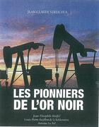 Couverture du livre « Les pionniers de l'or noir » de Jean-Claude Streicher aux éditions Ronald Hirle