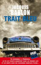 Couverture du livre « Trait bleu » de Jacques Bablon aux éditions Jigal