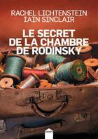 Couverture du livre « Le secret de la chambre de Rodinsky » de Rachel Lichtenstein et Iain Sinclair aux éditions Inculte