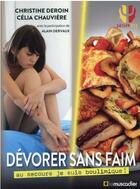 Couverture du livre « Dévorer sans faim : au secours je suis boulimique ! » de Christine Deroin aux éditions Le Muscadier