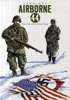 Couverture du livre « Airborne 44 T.2 ; demain sera sans nous » de Philippe Jarbinet aux éditions Casterman