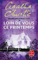 Couverture du livre « Loin de vous ce printemps » de Mary Westmacott aux éditions Lgf
