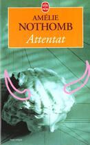 Couverture du livre « Attentat » de Amélie Nothomb aux éditions Lgf