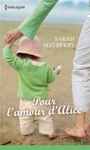 Couverture du livre « Pour l'amour d'Alice » de Sarah Mayberry aux éditions Harlequin