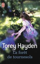 Couverture du livre « La forêt de tournesols » de Torey L. Hayden aux éditions J'ai Lu
