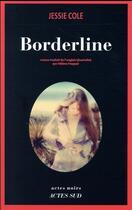 Couverture du livre « Borderline » de Jessie Cole aux éditions Actes Sud