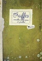 Couverture du livre « Truffes, morilles, cèpes et girolles » de Sonia Ezgulian aux éditions Les Cuisinieres