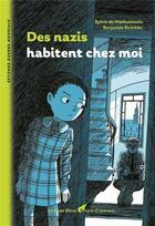 Couverture du livre « Des nazis habitent chez moi » de Sylvie De Mathuisieulx et Benjamin Strickler aux éditions La Nuee Bleue