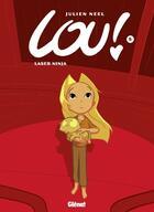 Couverture du livre « Lou ! T.5 ; laser ninja » de Julien Neel aux éditions Glenat