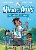 Couverture du livre « Nino et ses amis t.3 ; le maillot de Malik » de Charles Pavoine et Thierry Agnello aux éditions Hugo Jeunesse