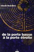 Couverture du livre « De la porte basse à la porte étroite » de Claude Guerillot aux éditions Dervy