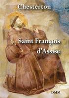 Couverture du livre « Saint François d'Assise (2e édition) » de G.K. Chesterton aux éditions Dominique Martin Morin