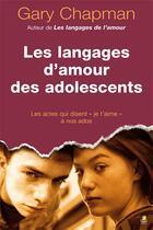 Couverture du livre « Les langages d'amour des adolescents » de Gary Chapman aux éditions Farel