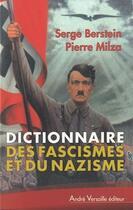 Couverture du livre « Dictionnaire des fascismes et du nazisme » de Serge Berstein et Pierre Milza aux éditions Andre Versaille