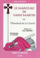 Couverture du livre « Le manteau de saint martin ou l'étendard de la charité » de Remi Fontaine aux éditions Elor