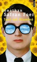 Couverture du livre « Tout est illuminé » de Jonathan Safran Foer aux éditions Points