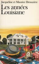 Couverture du livre « Les Annees Louisiane » de Jacquelin Denuziere aux éditions Gallimard