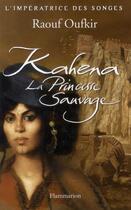 Couverture du livre « Kahena, la princesse sauvage » de Raouf Oufkir aux éditions Flammarion