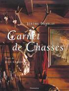 Couverture du livre « Carnet De Chasse » de Jerome Darblay aux éditions Flammarion