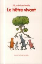 Couverture du livre « Le hêtre vivant » de Alice De Poncheville et Charles Castella aux éditions Ecole Des Loisirs