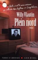 Couverture du livre « Plein nord » de Willy Vlautin aux éditions Albin Michel