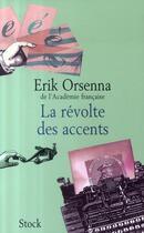 Couverture du livre « La révolte des accents » de Erik Orsenna aux éditions Stock