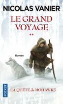 Couverture du livre « Le grand voyage t.2 ; la quête de Mohawks » de Nicolas Vanier aux éditions Pocket