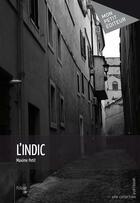 Couverture du livre « L'indic » de Maxime Petit aux éditions Publibook