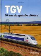Couverture du livre « TGV ; 30 ans de grande vitesse » de Collectif aux éditions Herve Chopin