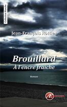 Couverture du livre « Brouillard à l'encre fraîche » de Jean-Francois Rottier aux éditions Ex Aequo