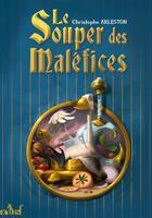 Couverture du livre « Le souper des maléfices » de Christophe Arleston aux éditions Editions Actusf