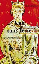 Couverture du livre « Jean sans terre ; biographie romancée » de Eric Leclercq aux éditions Gascogne