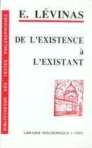 Couverture du livre « De l'existence à l'existant » de Emmanuel Levinas aux éditions Vrin