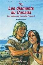Couverture du livre « Les diamants du Canada » de Axel Vachon aux éditions Tequi