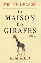 Couverture du livre « La maison des girafes » de Philippe Lacoche aux éditions Alphee.jean-paul Bertrand