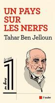 Couverture du livre « Un pays sur les nerfs » de Tahar Ben Jelloun aux éditions Editions De L'aube