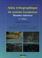 Couverture du livre « Atlas d'échographie du système locomoteur ; membre inférieur (2e édition) » de Philippe Peetrons aux éditions Sauramps Medical