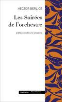 Couverture du livre « Les soirées de l'orchestre » de Hector Berlioz aux éditions Symetrie