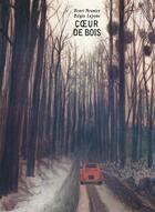 Couverture du livre « Coeur de bois » de Henri Meunier et Regis Lejonc aux éditions Notari