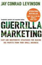 Couverture du livre « Guerrilla Marketing » de Jay Conrad Levinson aux éditions Little Brown Book Group Digital