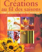 Couverture du livre « Creations Au Fil Des Saisons » de Collectif aux éditions Dessain Et Tolra