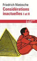 Couverture du livre « Considerations inactuelles i et ii » de Friedrich Nietzsche aux éditions Gallimard