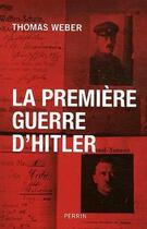 Couverture du livre « La première guerre d'Hitler » de Thomas Weber aux éditions Perrin