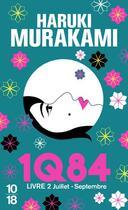 Couverture du livre « 1Q84 livre 2 ; juillet-septembre » de Haruki Murakami aux éditions 10/18