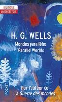 Couverture du livre « Mondes parallèles ; parallel worlds » de Herbert George Wells aux éditions Pocket