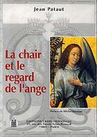 Couverture du livre « Chair Et Le Regard De L'Ange (La) » de Jean Pataut aux éditions Traditionnelles